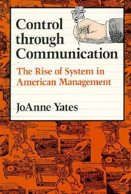 Review Control through Communication: The Rise of System in American Management ePub by JoAnne Yates