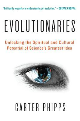 Evolutionaries by Carter Phipps