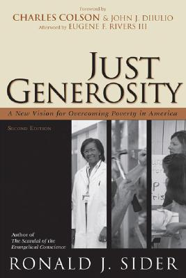 Just Generosity: A New Vision for Overcoming Poverty in America