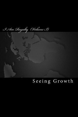 I Am Royalty by Seeing Growth