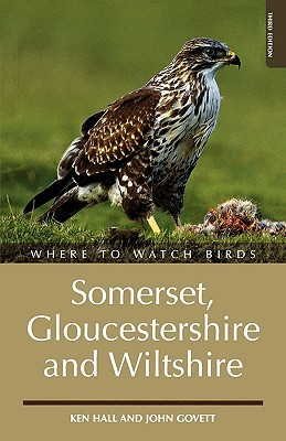 Where To Watch Birds In Somerset, Gloucestershire And Wiltshire by Ken Hall