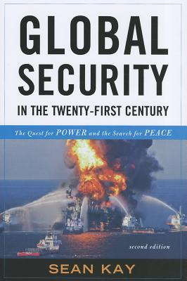 Global Security in the Twenty-First Century: The Quest for Power and the Search for Peace