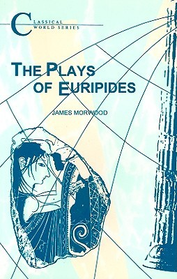 Plays of Euripides (BCP Classical World Series)