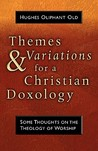 Themes and Variations for a Christian Doxology