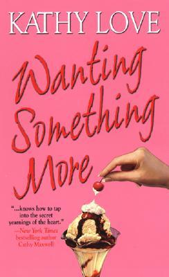 Wanting Something More by Kathy Love