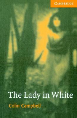 The Lady in White (Cambridge English Readers Level 4)