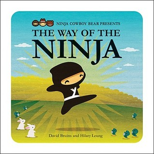Ninja Cowboy Bear Presents the Way of the Ninja by David Bruins