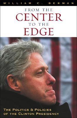 From the Center to the Edge by William C. Berman