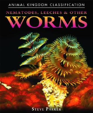 Nematodes, Leeches, and Other Worms