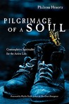 Pilgrimage of a Soul: Contemplative Spirituality for the Active Life