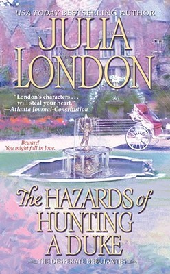 The Hazards of Hunting a Duke by Julia London