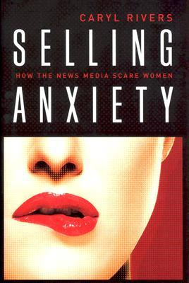 Selling Anxiety by Caryl Rivers