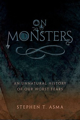 On Monsters by Stephen T. Asma