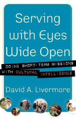 Serving with Eyes Wide Open by David A. Livermore