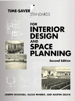 Time-Saver Standards for Interior Design and Space Planning by Joseph De Chiara