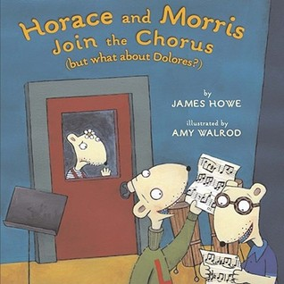 Horace and Morris Join the Chorus (but what about Dolores?) (Horace and Morris and Dolores #2)