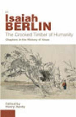 The Crooked Timber of Humanity by Isaiah Berlin
