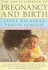 The Encyclopedia of Pregnancy and Birth: A Complete Self Help Guide to Active Birth and Early Parenthood, Including an A-Z of Modern Obstetrics