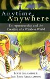 Anytime, Anywhere: Entrepreneurship and the Creation of a Wireless World