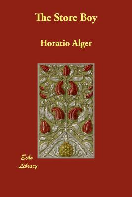 The Store Boy by Horatio Alger Jr.