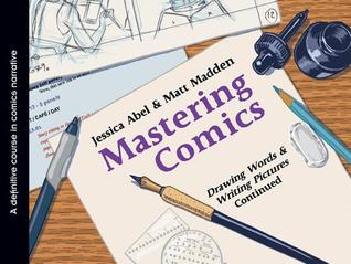 Mastering Comics: Drawing Words &amp; Writing Pictures Continued