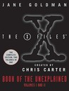 X-Files Book of the Unexplained: Volumes 1 and 2
