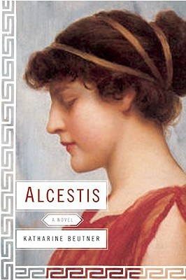 Alcestis by Katharine Beutner