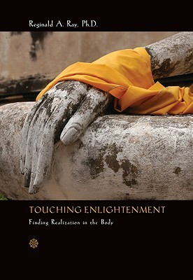 Touching Enlightenment by Reginald A. Ray