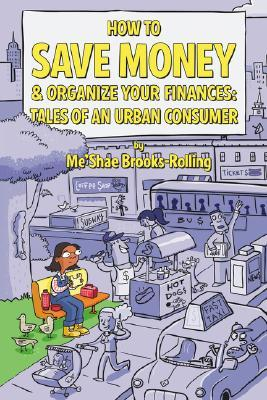 How to Save Money & Organize Your Finances: Tales of an Urban Consumer