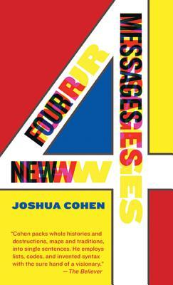 Four New Messages by Joshua Cohen