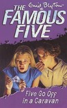 Five Go Off in a Caravan (Famous Five, #5)