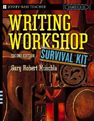 Writing Workshop Survival Kit by Gary Robert Muschla