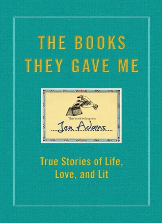 The Books They Gave Me by Jen Adams