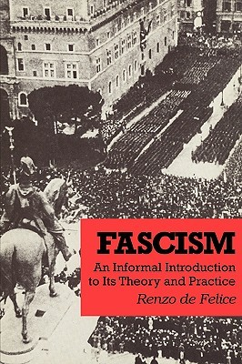 Fascism: An Informal Introduction to Its Theory and Practice