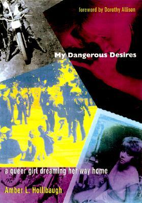 My Dangerous Desires by Amber L. Hollibaugh