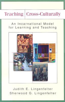 Teaching Cross-Culturally by Judith E. Lingenfelter