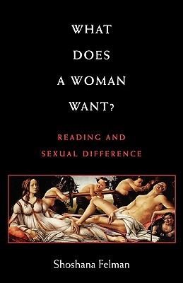 What Does a Woman Want? by Shoshana Felman