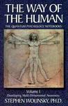 The Way of the Human: The Quantum Psychology Notebooks : Developing Multi-Dimensional Awareness : Special Section : Trances People Live Revisited (Way of the Human; The Quantum Psychology Notebooks)