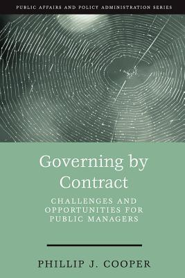 Governing by Contract by Phillip J. Cooper