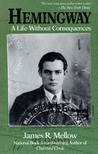 Hemingway: A Life Without Consequences