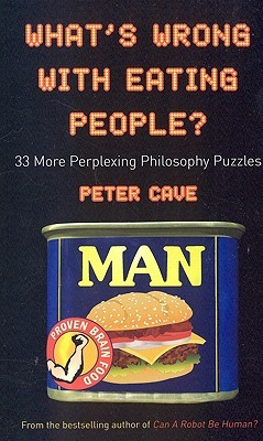 What's Wrong With Eating People? by Peter Cave
