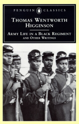 Read Army Life in a Black Regiment: and Other Writings PDF