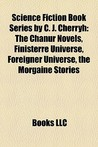Science Fiction Book Series by C. J. Cherryh: The Chanur Novels, Finisterre Universe, Foreigner Universe, the Morgaine Stories