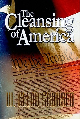 The Cleansing of America by W. Cleon Skousen