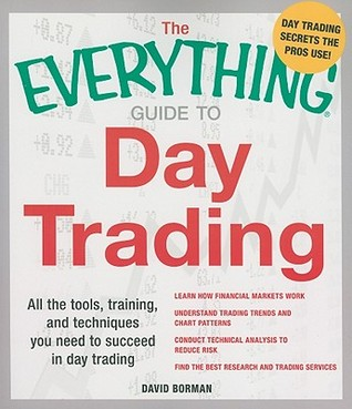 The Everything Guide to Day Trading by David Borman