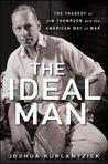 The Ideal Man: The Tragedy of Jim Thompson and the American Way of War