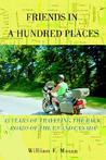 Friends in a Hundred Places: 43 Years of Traveling the Back Roads of the Us and Canada