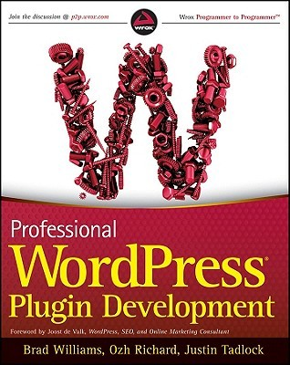 Professional Wordpress Plugin Development by Brad Williams