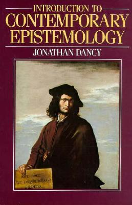 Introduction to Contemporary Epistemology by Jonathan Dancy