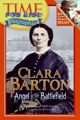 Time For Kids: Clara Barton: Angel of the Battlefield